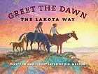 Greet the dawn : the Lakota way