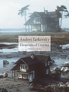 Andrei Tarkovsky : elements of cinema