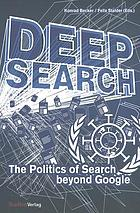 Deep search : the politics of search beyond Google