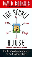 The secret house : the extraordinary science of an ordinary day