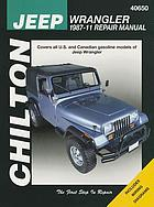 Chilton's Jeep Wrangler, 1987-11 repair manual