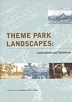 Theme park landscapes : antecedents and variations