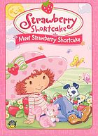 Strawberry Shortcake. Meet Strawberry Shortcake