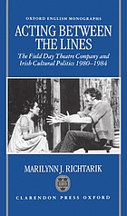 Acting between the lines : the Field Day Theatre Company and Irish cultural politics, 1980-1984