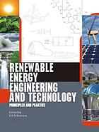 Renewable energy engineering and technology : principles and practice