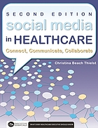 Social media in healthcare : connect, communicate, collaborate
