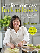Barefoot Contessa back to basics : fabulous flavor from simple ingredients
