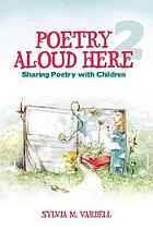 Poetry aloud here 2 : sharing poetry with children