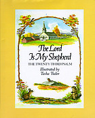 The Lord is my shepherd : the Twenty-third Psalm