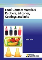 Food contact materials : rubbers, silicones, coatings and inks