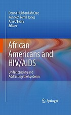 African Americans and HIV/AIDS : understanding and addressing the epidemic