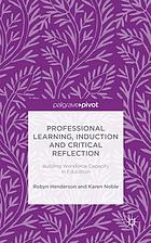 Professional learning, induction and critical reflection : building workforce capacity in education