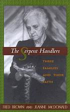 The serpent handlers : three families and their faith