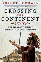 Crossing the continent, 1527-1540 : the story of the first African-American explorer of the American South