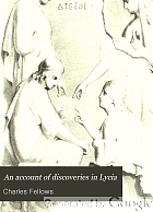 An account of discoveries in Lycia, being a journal kept during a second excursion in Asia Minor