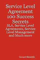 Service level agreement : 100 success secrets.