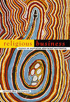 Religious business : essays on Australian aboriginal spirituality