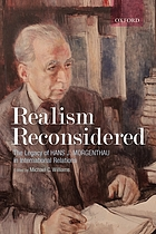 Realism reconsidered : the legacy of Hans Morgenthau in international relations