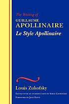 The writing of Guillaume Apollinaire = Le style Apollinaire