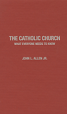 The Catholic Church : what everyone needs to know