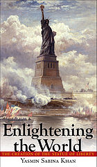 Enlightening the world : the creation of the Statue of Liberty