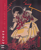 Heroes of the Kabuki stage : an introduction to kabuki, with retellings of famous plays illustrated by woodblock prints