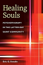 Healing souls : psychotherapy in the Latter-day Saint community