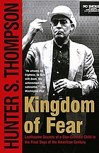 The kingdom of fear : loathsome secrets of a star-crossed child in the final days of the American century