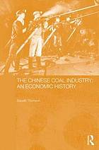 The Chinese coal industry : an economic history