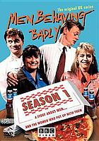 Men behaving badly. Season 1