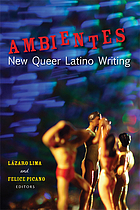 Ambientes : new queer Latino writing