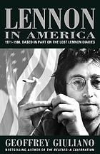 Lennon in America : based in part on the lost Lennon diaries, 1971-1980