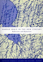 Harold Innis in the new century : reflections and refractions