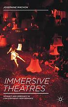 Immersive theatres : intimacy and immediacy in contemporary performance