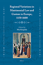 Regional variations in matrimonial law and custom in Europe, 1150-1600