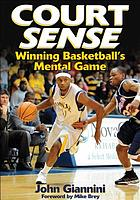 Court sense : winning basketball's mental game
