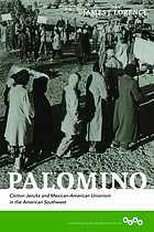 Palomino: Clinton Jencks and Mexican-American Unionism in the American Southwest (The Working Class in American History)