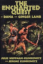 The enchanted quest of Dana and Ginger Lamb