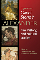 Responses to Oliver Stone's Alexander : film, history, and cultural studies