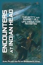 Encounters at Indian Head : the Betty & Barney Hill UFO abduction revisited