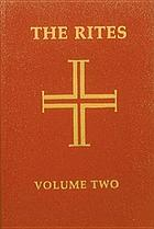 The rites of the Catholic Church. Volume two, The Roman Ritual and Pontifical revised by Decree of the Second Vatican Ecumenical Council and published by authority of Pope Paul VI and Pope John Paul II