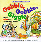 Gobble, gobble, giggle : a book stuffed with Thanksgiving riddles