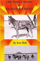 Old-timer's stories & knowledge of horses