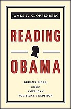 Reading Obama : dreams, hope, and the American political tradition