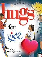 Hugs for kids : stories, sayings, and scriptures to encourage and inspire--