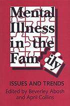 Mental illness in the family : issues and trends