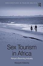 Sex tourism in Africa : Kenya's booming industry