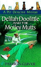 Delilah Doolittle and the motley mutts