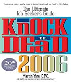 Knock 'em dead 2006 : the ultimate job seeker's guide