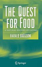 The quest for food : a natural history of eating
